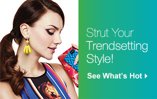 Strut Your Trendsetting Style! See what