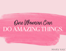 One Woman Can Do Amazing Things.