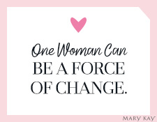 One Woman Can Be A Force of Change.
